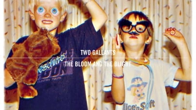 Two Gallants: The Bloom and the Blight