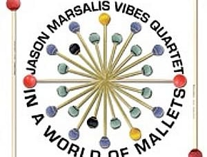Jason Marsalis Vibes Quartet: In a World of Mallets