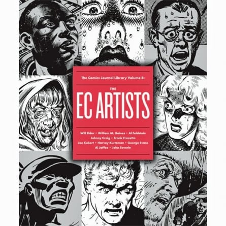 The Comics Journal Library: The EC Artists (Vol. 8): Edited by Mike Dean and Gary Groth