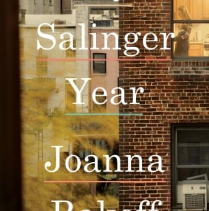My Salinger Year: by Joanna Rakoff