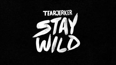 Tearjerker: Stay Wild