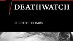 Deathwatch: by C. Scott Combs