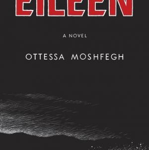 Eileen: by Ottessa Moshfegh