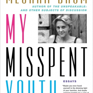 My Misspent Youth: by Meghan Daum