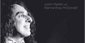 Eternal Troubadour: by Justin Martell with Alanna Wray McDonald