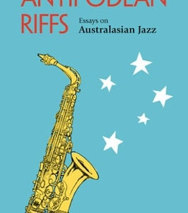 Antipodean Riffs: Edited by Bruce Johnson