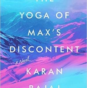The Yoga of Max's Discontent: by Karan Bajaj