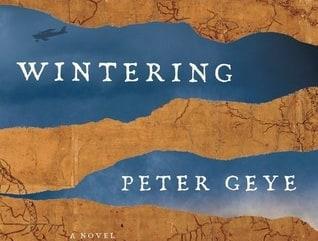 Wintering: by Peter Geye