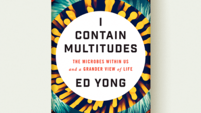 I Contain Multitudes: by Ed Yong