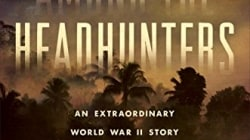 Among the Headhunters: by Robert Lyman