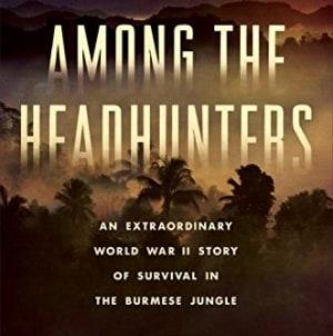 Among the Headhunters: by Robert Lyman