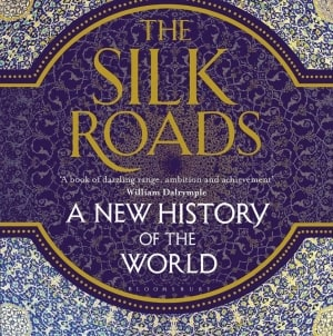 The Silk Roads: by Peter Frankopan