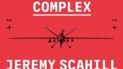 The Assassination Complex: by Jeremy Scahill and the Staff of The Intercept