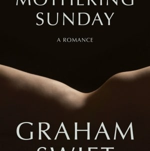 Mothering Sunday: by Graham Swift