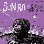 Sun Ra: Secrets of the Sun