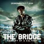 Grandmaster Flash: The Bridge