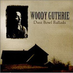 Revisit: Woody Guthrie: Dust Bowl Ballads
