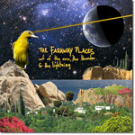 The Faraway Places: Out of The Rain, The Thunder, & The Lightning