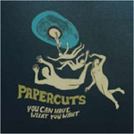 Papercuts: You Can Have What You Want