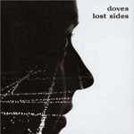 Revisit: Doves: Lost Sides