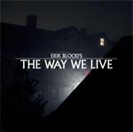 Erik Blood: The Way We Live