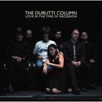 The Durutti Column: Love in the Time of Recession