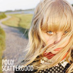 Polly Scattergood: Polly Scattergood