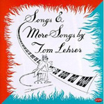 Rediscover: Tom Lehrer Songs and More Songs by Tom Lehrer