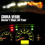 Cobra Verde: Haven't Slept All Year