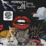 Various Artists: Perfect As Cats: A Tribute to the Cure