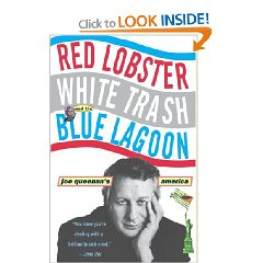 Rediscover: Red Lobster, White Trash, and the Blue Lagoon: by Joe Queenan