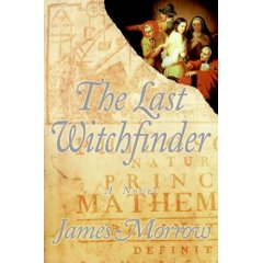 Rediscover: The Last Witchfinder: A Novel: by James Morrow