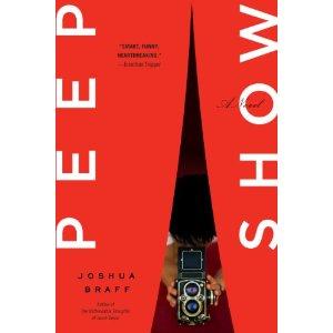 Peep Show: by Joshua Braff