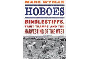 Hoboes: by Mark Wyman