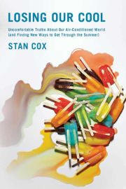 Losing Our Cool: by Stan Cox
