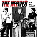 The Nerves: One Way Ticket