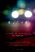 Blame: by Michelle Huneven