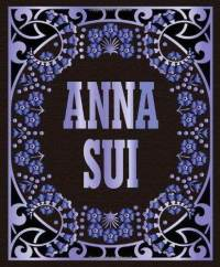 Anna Sui: by Andrew Bolton