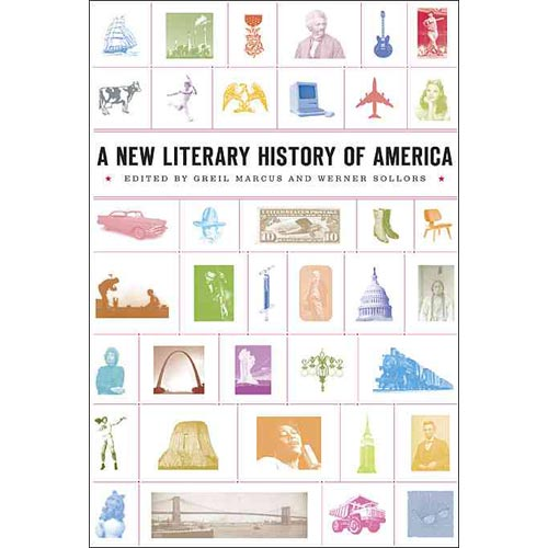 A New Literary History of America: Edited by Greil Marcus and Werner Sollors