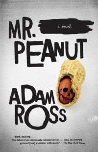 Mr. Peanut: by Adam Ross