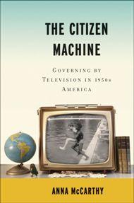 The Citizen Machine: by Anna McCarthy