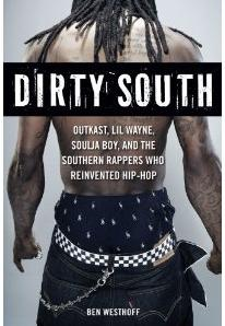 Dirty South: by Ben Westhoff