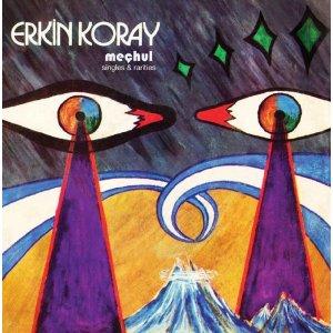 Erkin Koray: Meçhul: Singles & Rarities