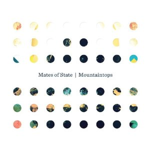 Mates of State: Mountaintops