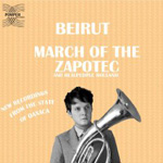 Beirut: March of the Zapotec/Realpeople Holland