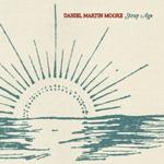 Daniel Martin Moore: Stray Age