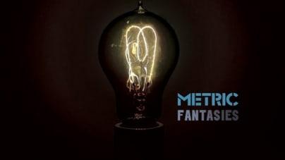 Metric: Fantasies