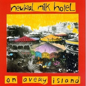 Revisit: Neutral Milk Hotel: On Avery Island