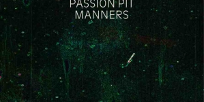 Passion Pit: Manners