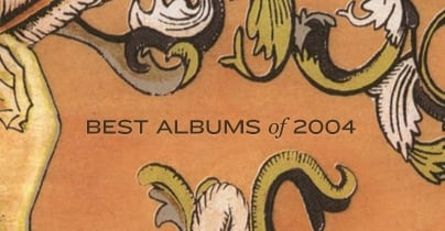 Five Years Later: The Best Albums of 2004!!